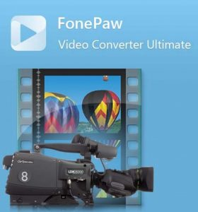 FonePaw Video Converter Ultimate 6.2.0+Crack Download Free Latest